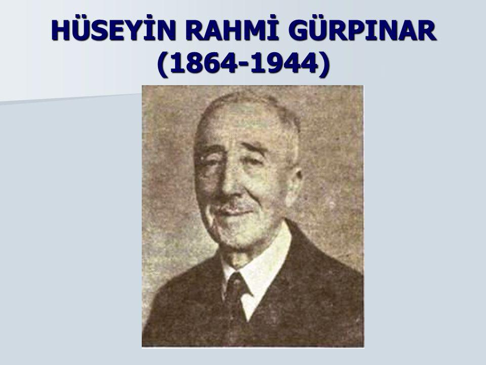 HÜSEYİN RAHMİ GÜRPINAR (1864-1944)