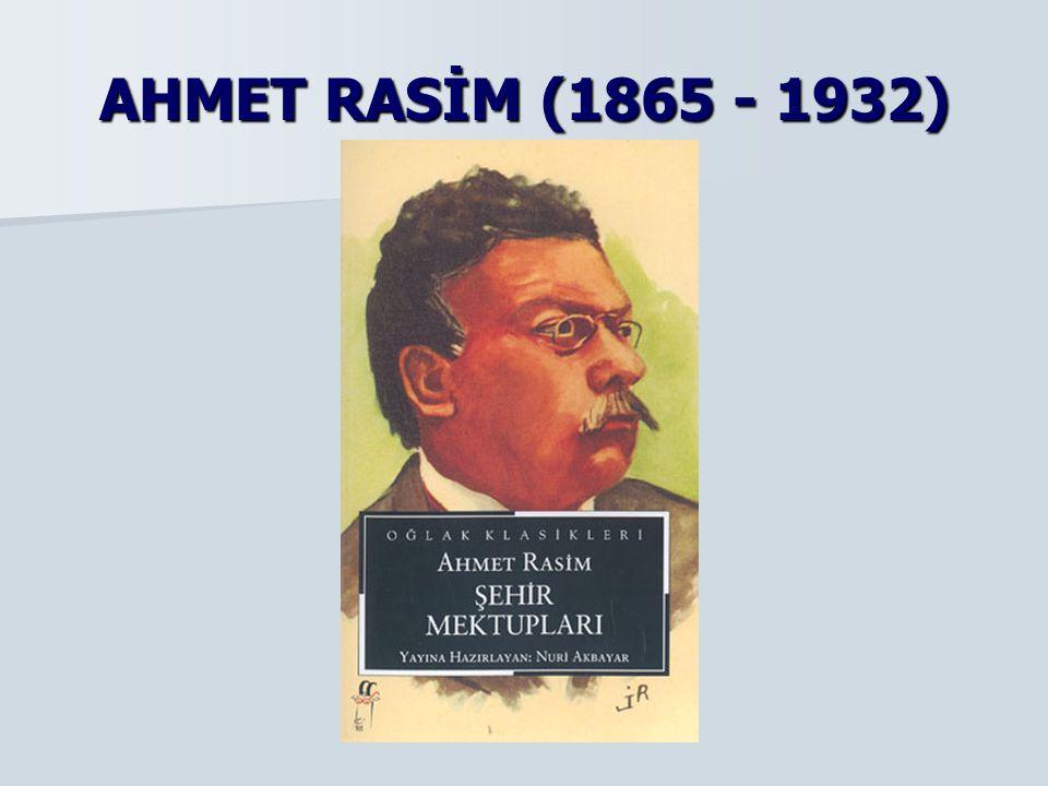 AHMET RASİM (1865 - 1932)