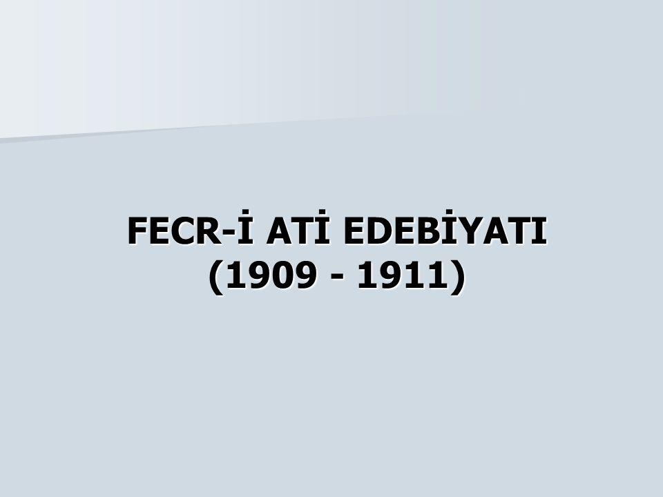 FECR-İ ATİ EDEBİYATI (1909 - 1911)