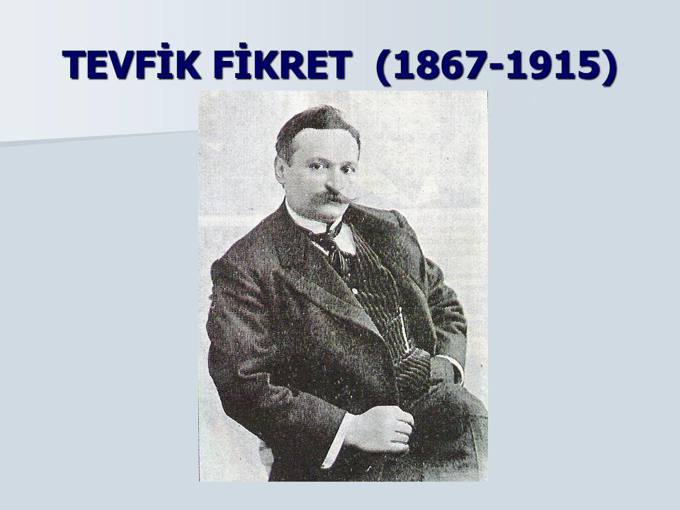 TEVFİK FİKRET (1867-1915)
