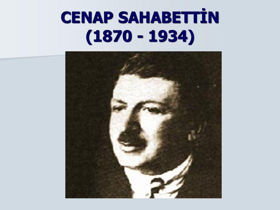 CENAP SAHABETTİN (1870 - 1934)