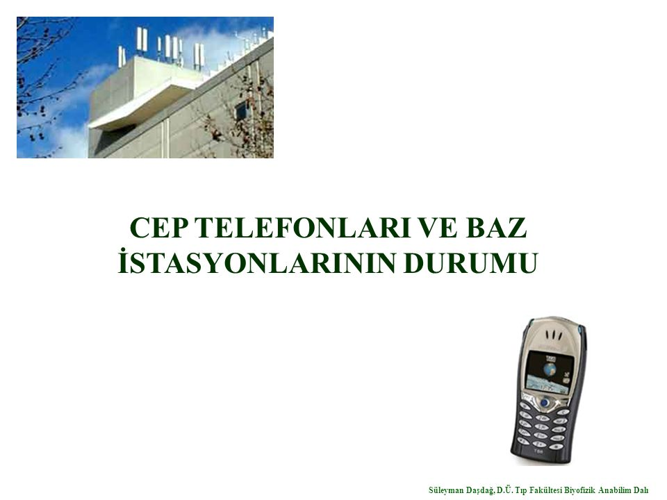 CEP TELEFONLARI VE BAZ İSTASYONLARININ DURUMU