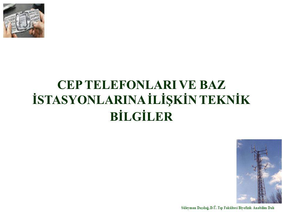 CEP TELEFONLARI VE BAZ İSTASYONLARINA İLİŞKİN TEKNİK BİLGİLER