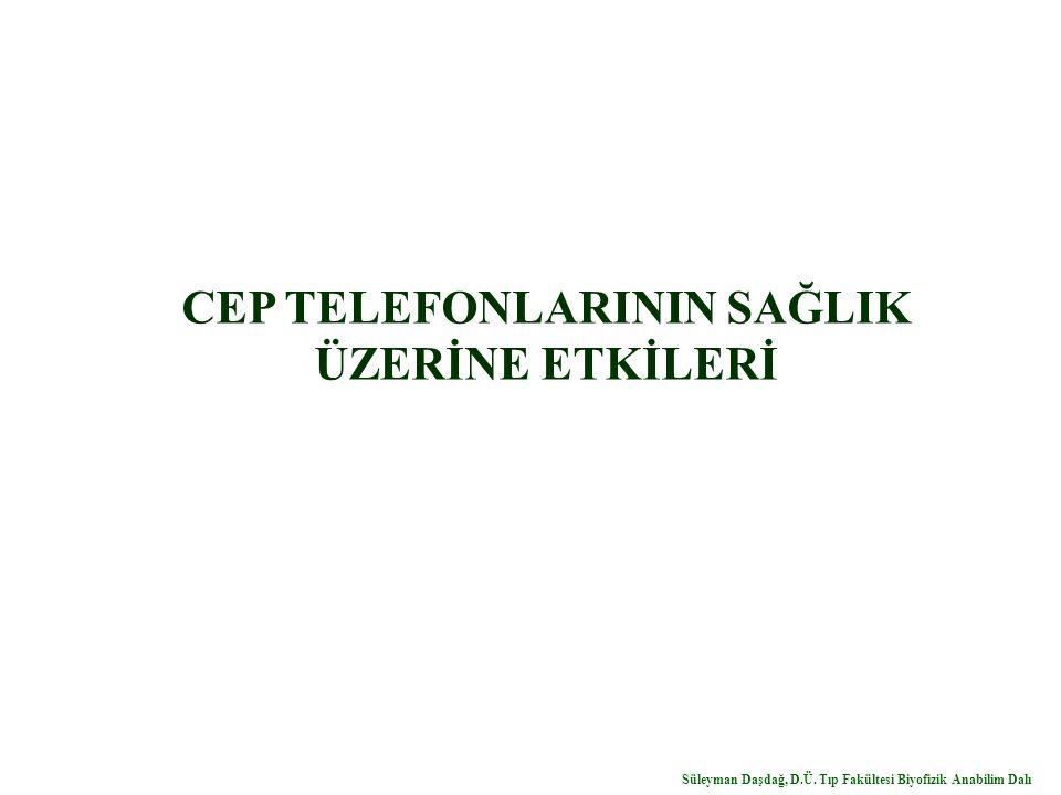 CEP TELEFONLARININ SAĞLIK ÜZERİNE ETKİLERİ