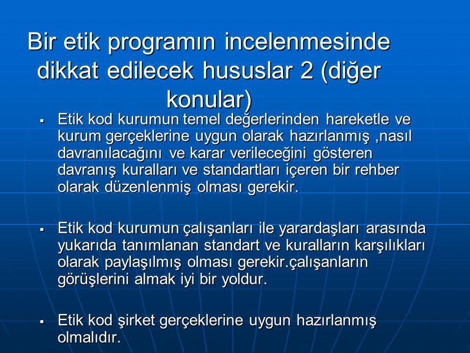 Bir etik programın incelenmesinde dikkat edilecek hususlar 2 (diğer konular)