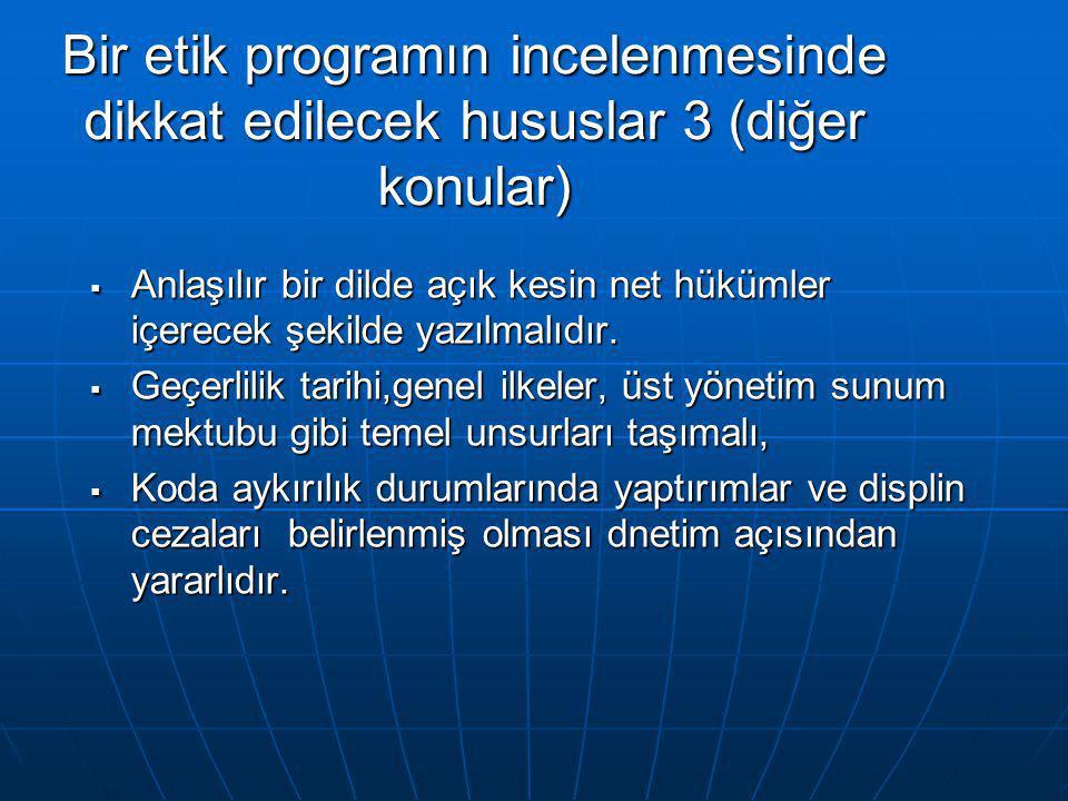 Bir etik programın incelenmesinde dikkat edilecek hususlar 3 (diğer konular)