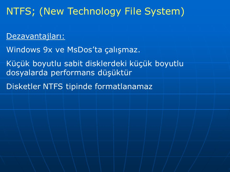 NTFS; (New Technology File System)