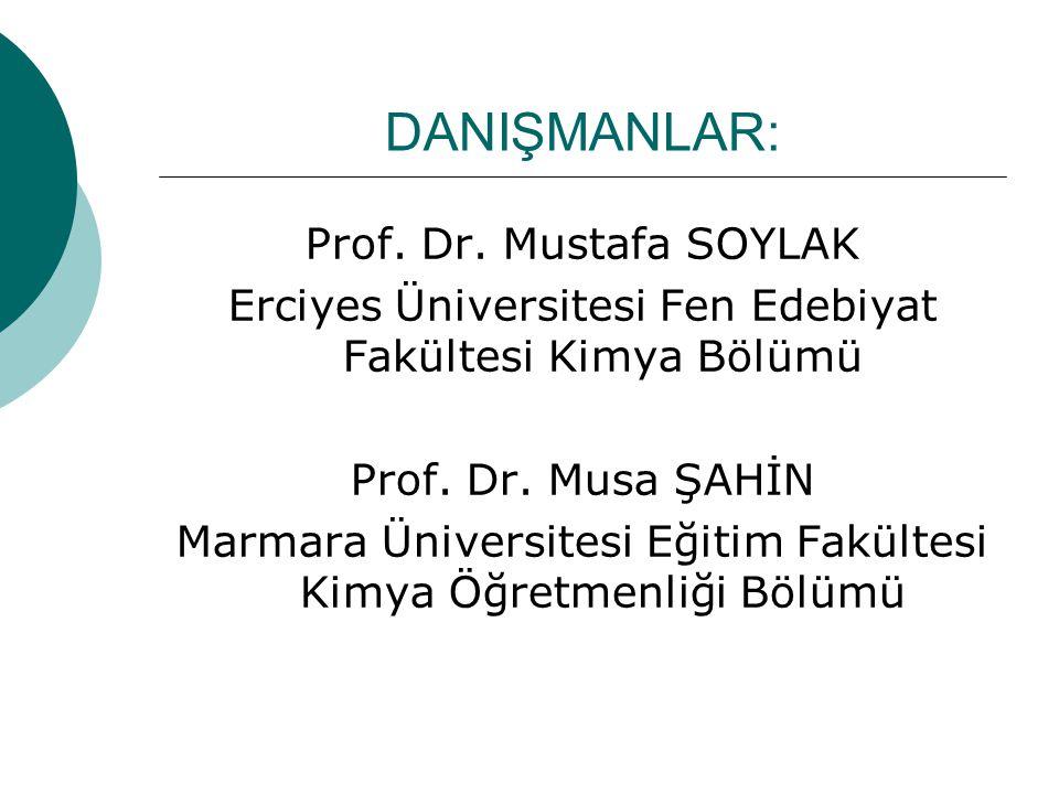 DANIŞMANLAR: Prof. Dr. Mustafa SOYLAK