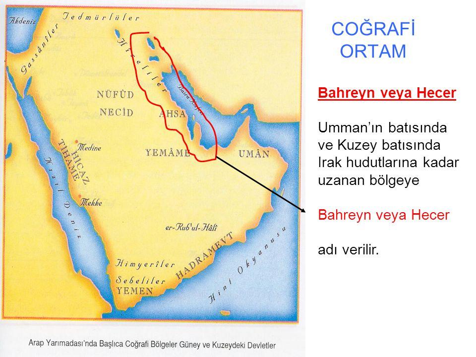 COĞRAFİ ORTAM Bahreyn veya Hecer