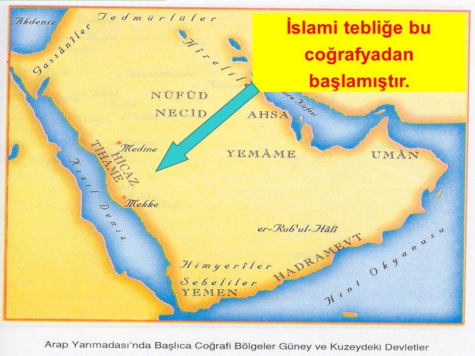 İslami tebliğe bu coğrafyadan başlamıştır.