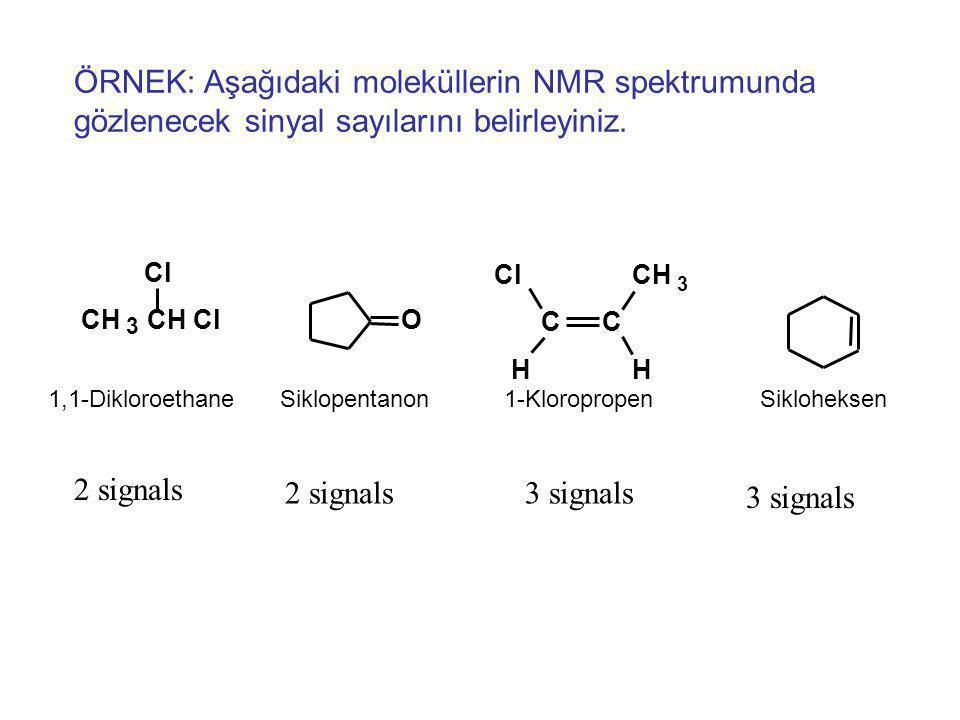 ÖRNEK: Aşağıdaki moleküllerin NMR spektrumunda gözlenecek sinyal sayılarını belirleyiniz.