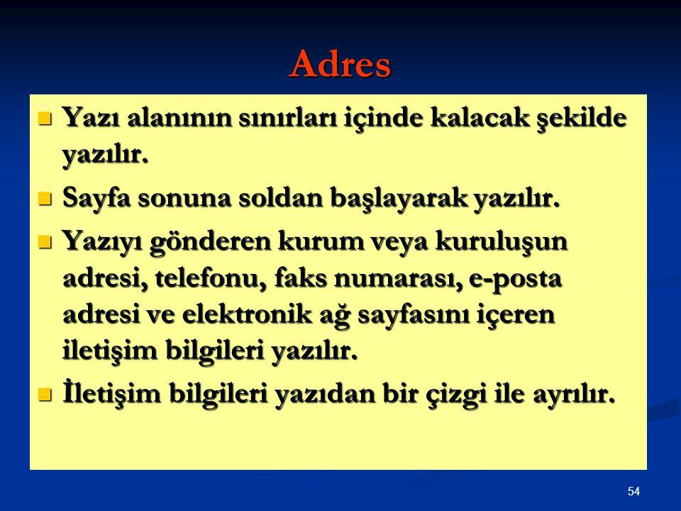Adres Yazı alanının sınırları içinde kalacak şekilde yazılır.