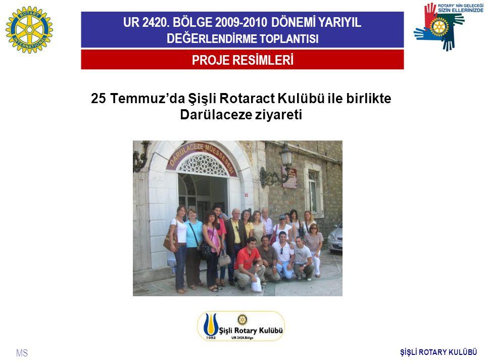 25 Temmuz'da Şişli Rotaract Kulübü ile birlikte Darülaceze ziyareti