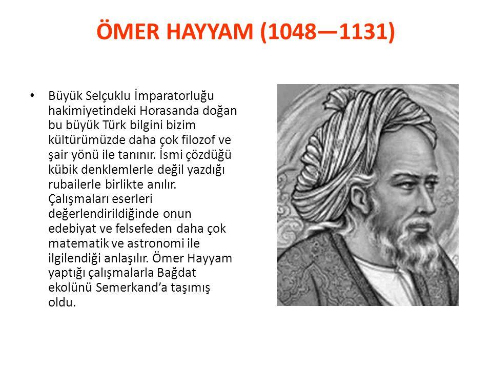 ÖMER HAYYAM (1048—1131)