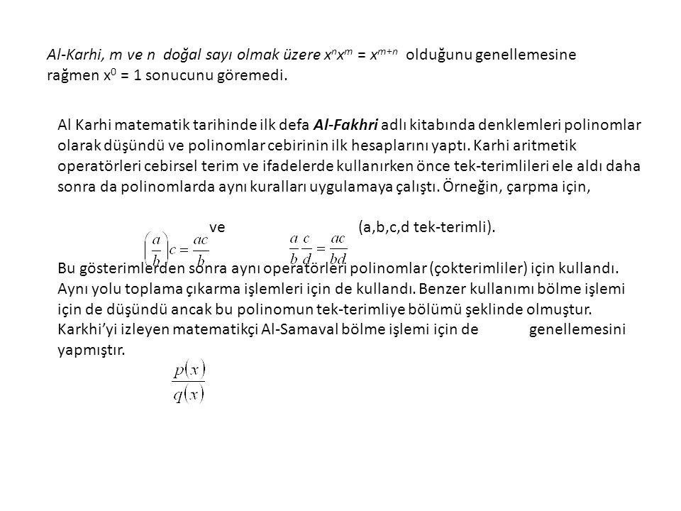 Al-Karhi, m ve n doğal sayı olmak üzere xnxm = xm+n olduğunu genellemesine rağmen x0 = 1 sonucunu göremedi.