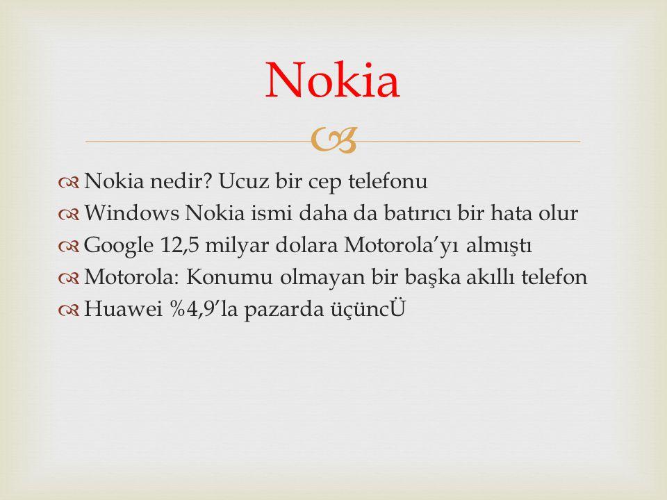 Nokia Nokia nedir Ucuz bir cep telefonu