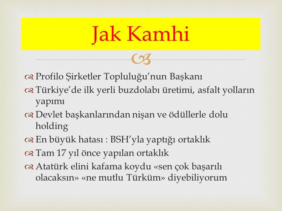 Jak Kamhi Profilo Şirketler Topluluğu'nun Başkanı