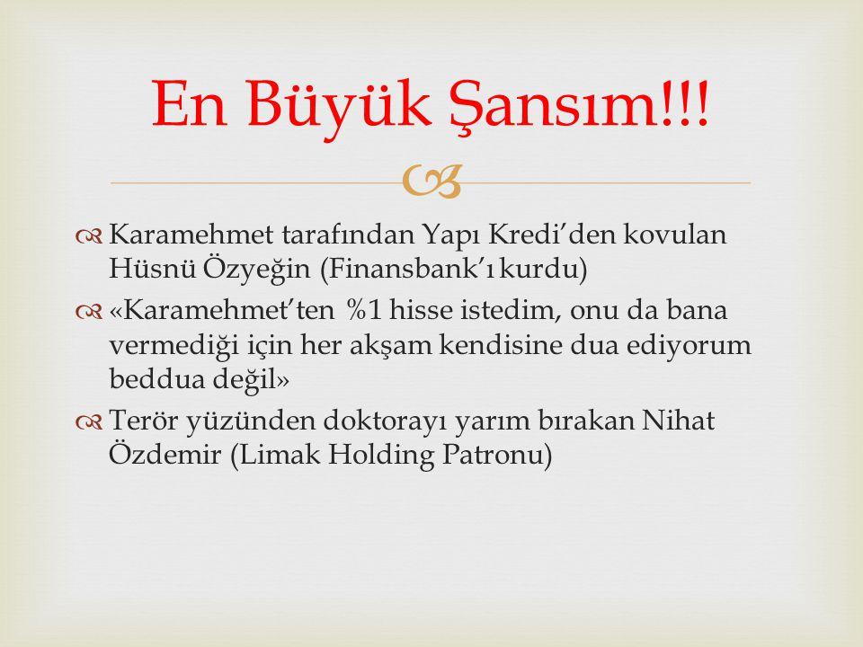 En Büyük Şansım!!! Karamehmet tarafından Yapı Kredi'den kovulan Hüsnü Özyeğin (Finansbank'ı kurdu)
