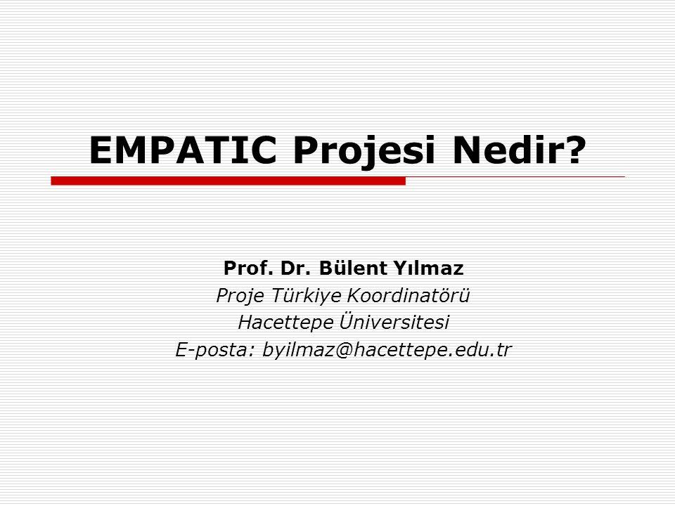 EMPATIC Projesi Nedir Prof. Dr. Bülent Yılmaz