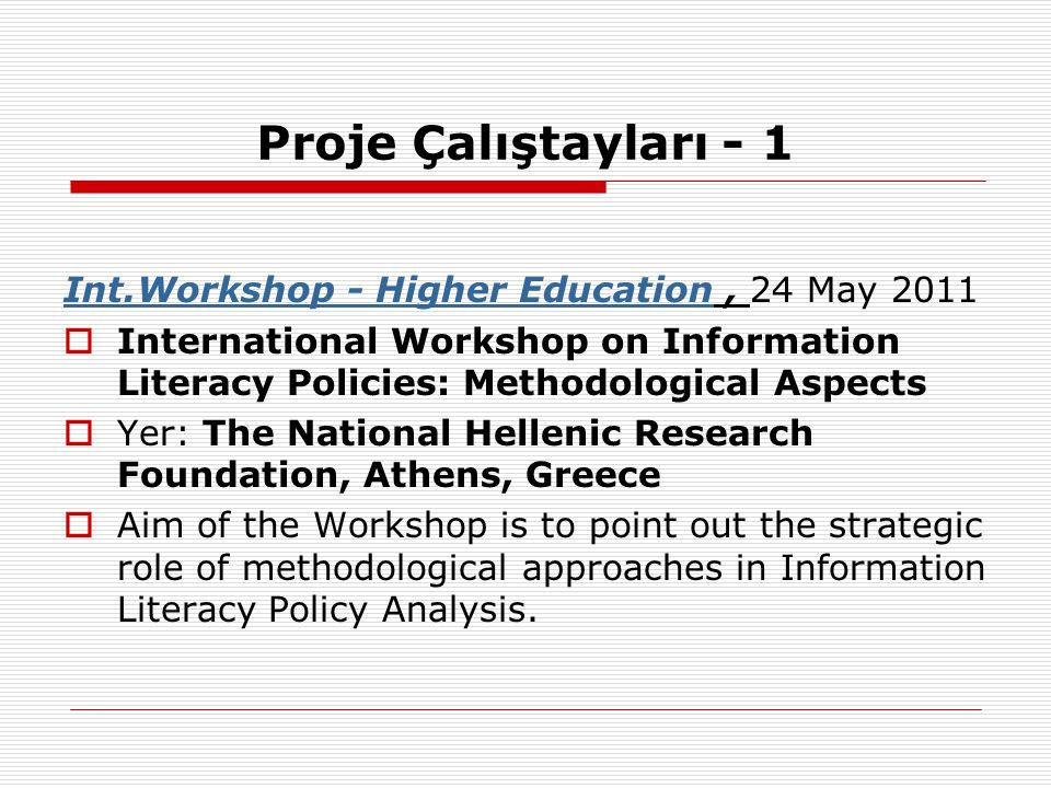 Proje Çalıştayları - 1 Int.Workshop - Higher Education , 24 May 2011