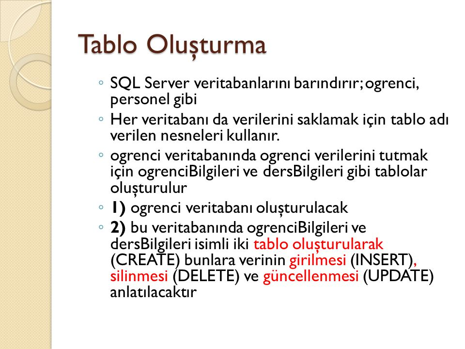 Tablo Oluşturma SQL Server veritabanlarını barındırır; ogrenci, personel gibi.