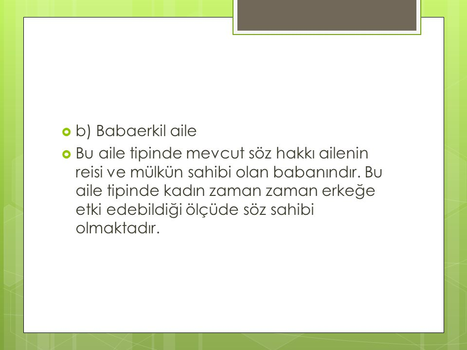 b) Babaerkil aile