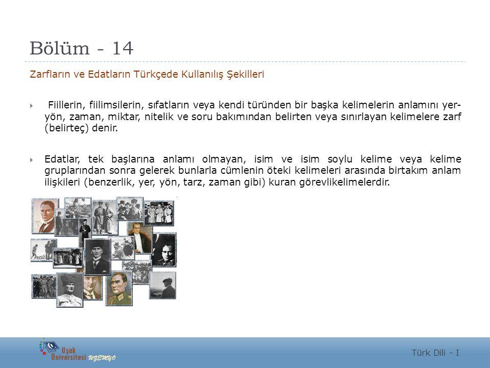 Bölüm - 14 Zarfların ve Edatların Türkçede Kullanılış Şekilleri
