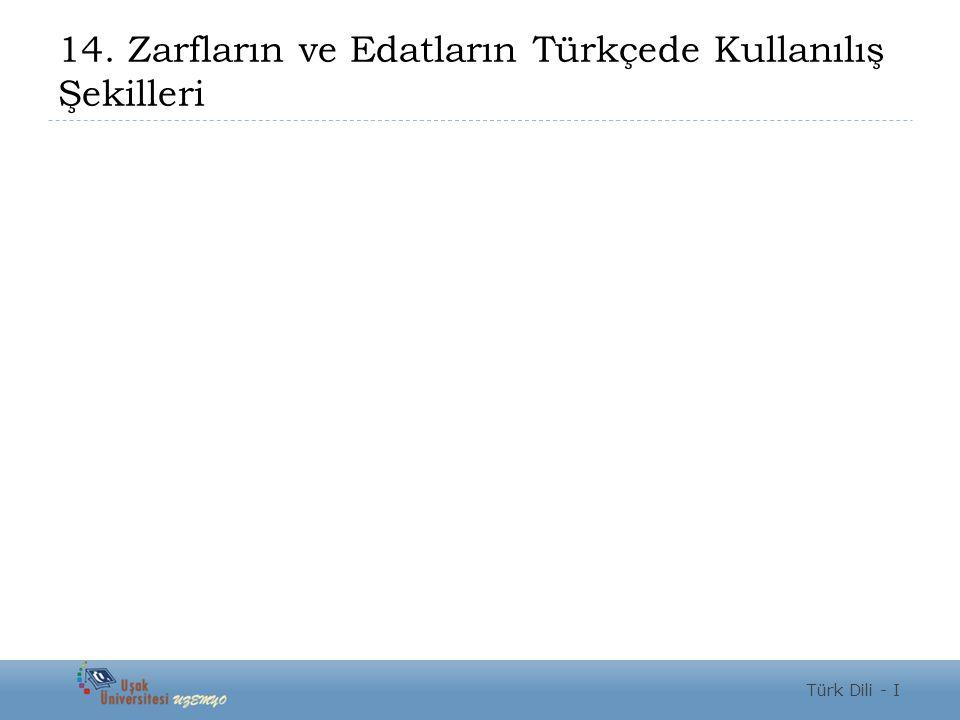 14. Zarfların ve Edatların Türkçede Kullanılış Şekilleri