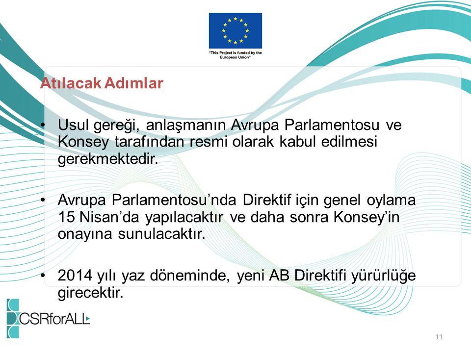 Atılacak Adımlar Usul gereği, anlaşmanın Avrupa Parlamentosu ve Konsey tarafından resmi olarak kabul edilmesi gerekmektedir.