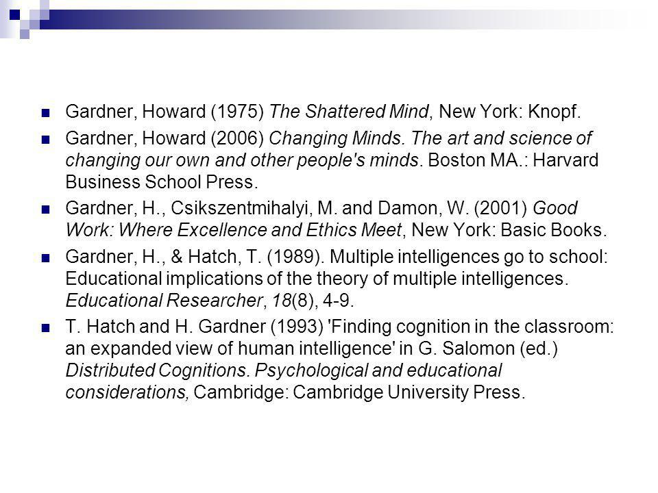 Gardner, Howard (1975) The Shattered Mind, New York: Knopf.
