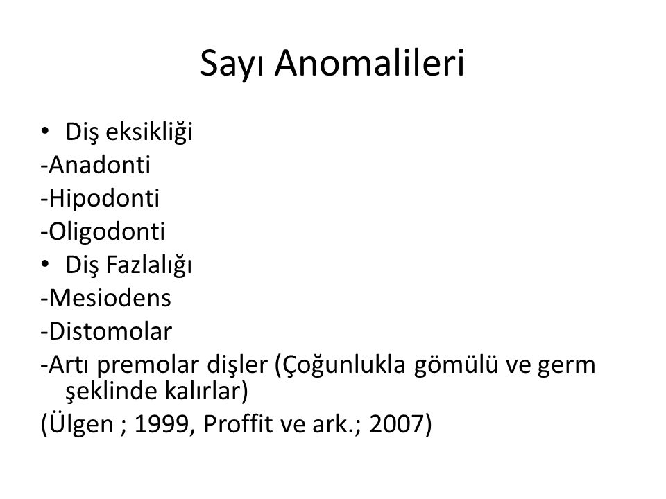 Sayı Anomalileri Diş eksikliği -Anadonti -Hipodonti -Oligodonti