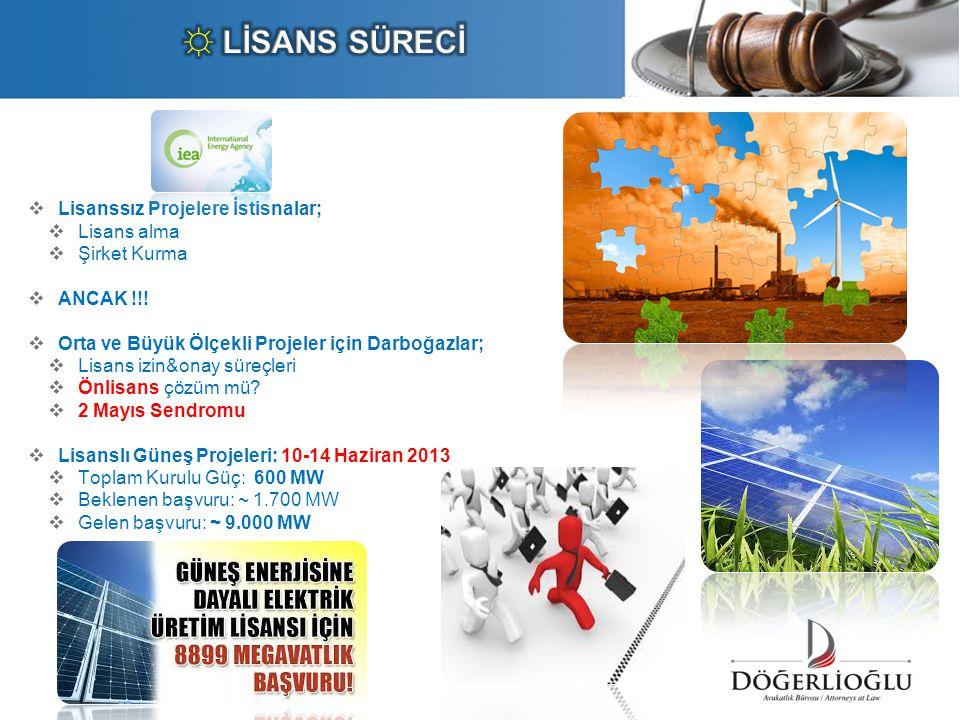 ☼ LİSANS SÜRECİ Lisanssız Projelere İstisnalar; Lisans alma