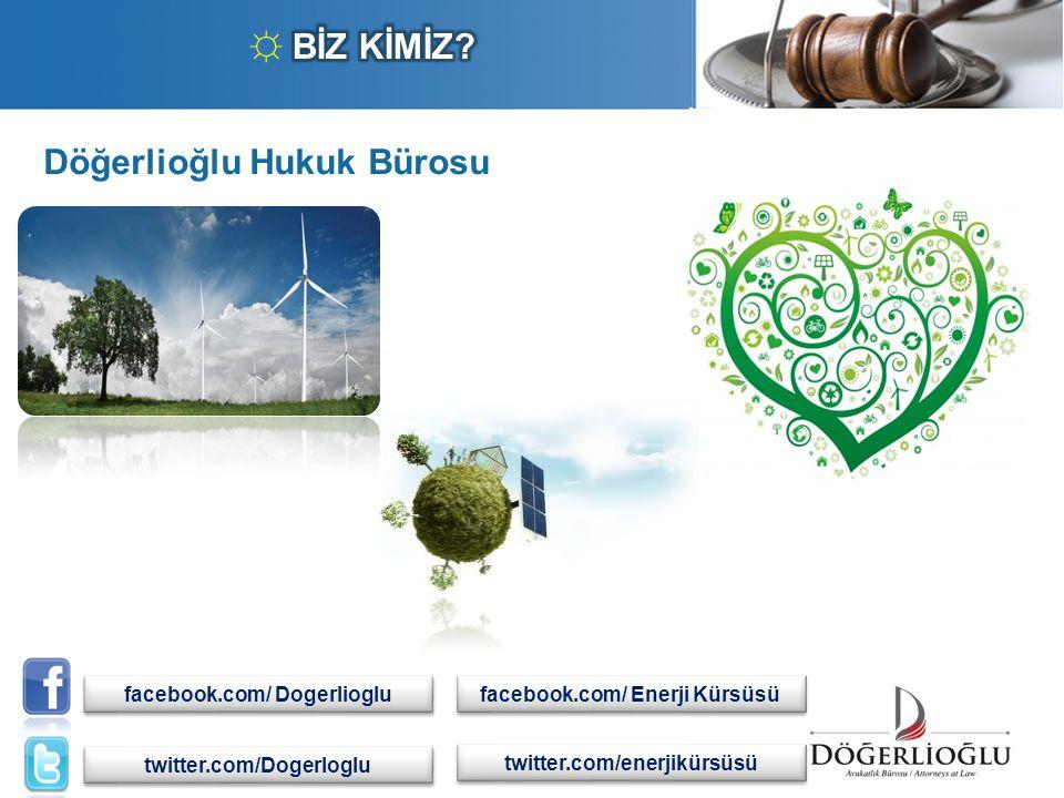 ☼ BİZ KİMİZ Döğerlioğlu Hukuk Bürosu . facebook.com/ Dogerlioglu