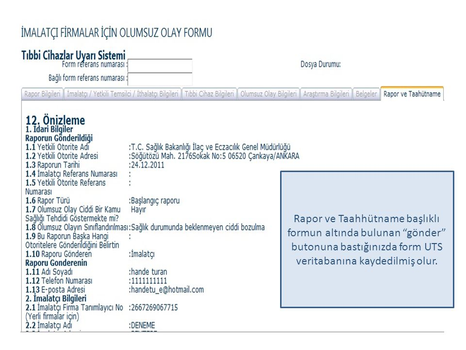 Rapor ve Taahhütname başlıklı formun altında bulunan gönder butonuna bastığınızda form UTS veritabanına kaydedilmiş olur.