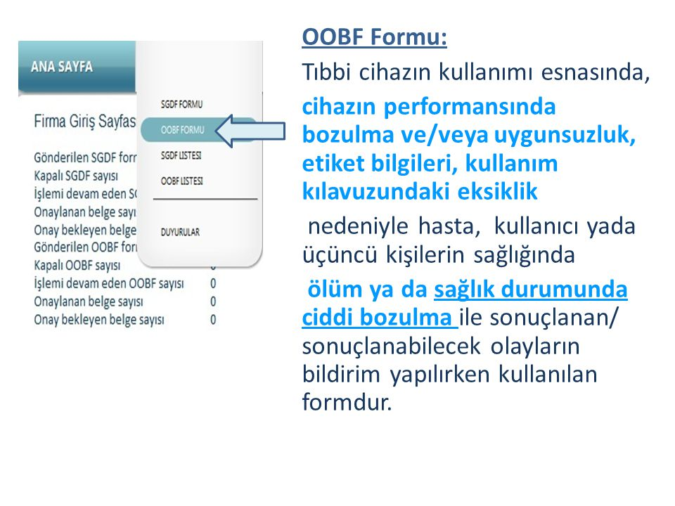 OOBF Formu: Tıbbi cihazın kullanımı esnasında, cihazın performansında bozulma ve/veya uygunsuzluk, etiket bilgileri, kullanım kılavuzundaki eksiklik.