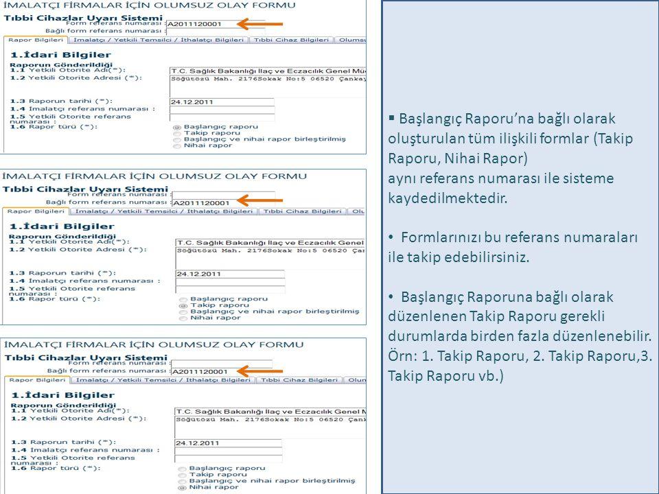 Başlangıç Raporu'na bağlı olarak oluşturulan tüm ilişkili formlar (Takip Raporu, Nihai Rapor)