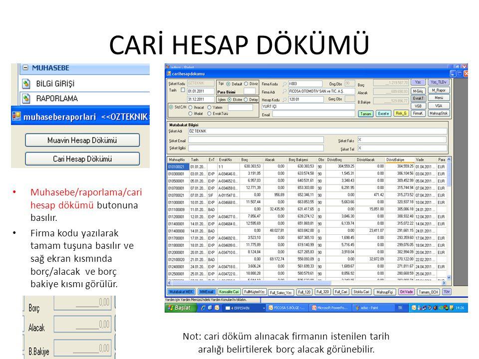 CARİ HESAP DÖKÜMÜ Muhasebe/raporlama/cari hesap dökümü butonuna basılır.