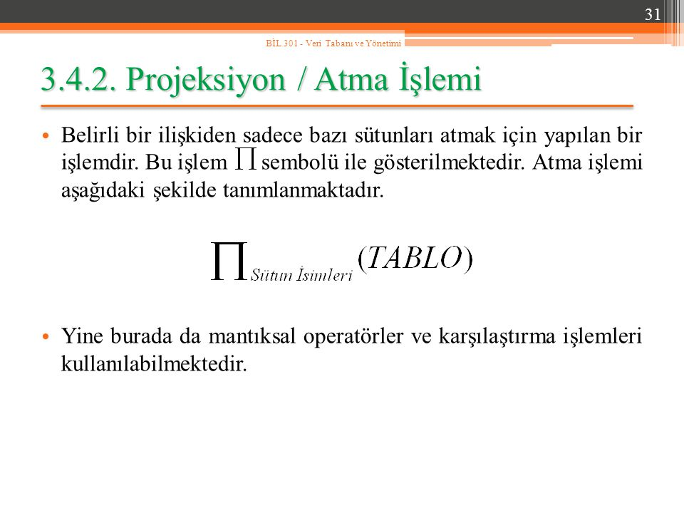 3.4.2. Projeksiyon / Atma İşlemi