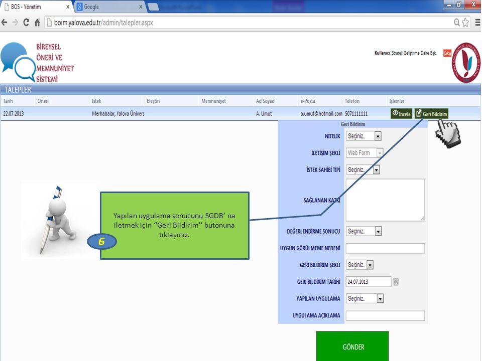 Yapılan uygulama sonucunu SGDB' na iletmek için ''Geri Bildirim'' butonuna tıklayınız.