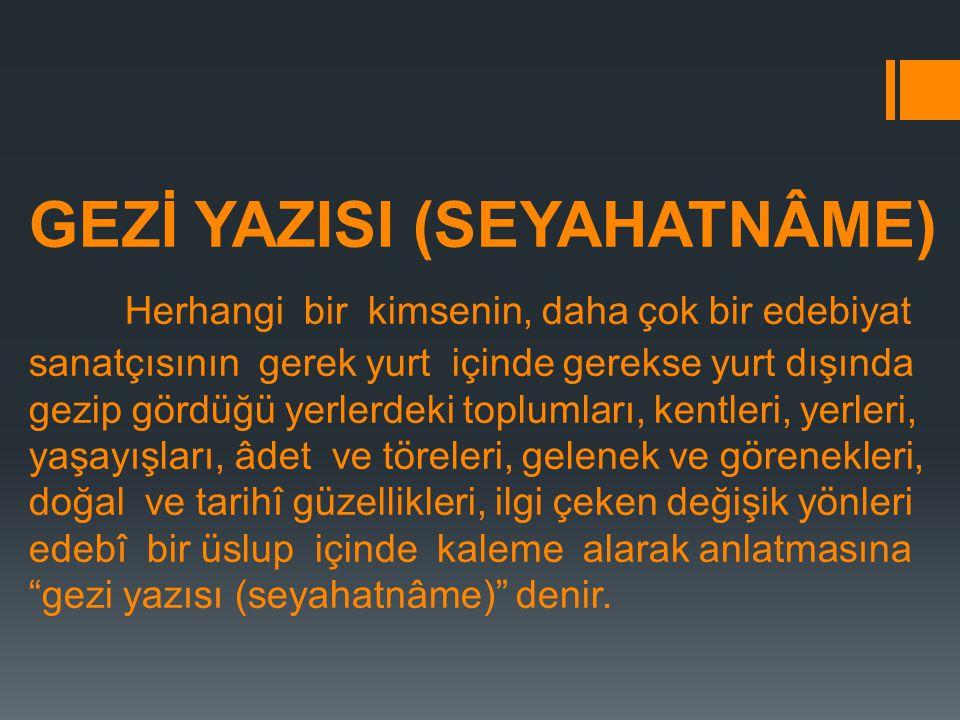 GEZİ YAZISI (SEYAHATNÂME)
