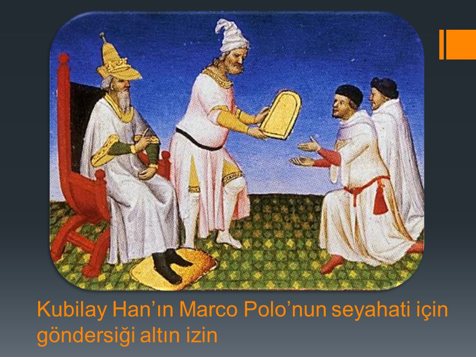 Kubilay Han'ın Marco Polo'nun seyahati için göndersiği altın izin