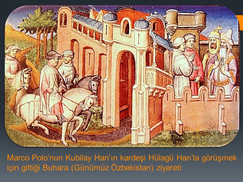 Marco Polo'nun Kubilay Han'ın kardeşi Hülagü Han'la görüşmek için gittiği Buhara (Günümüz Özbekistan) ziyareti
