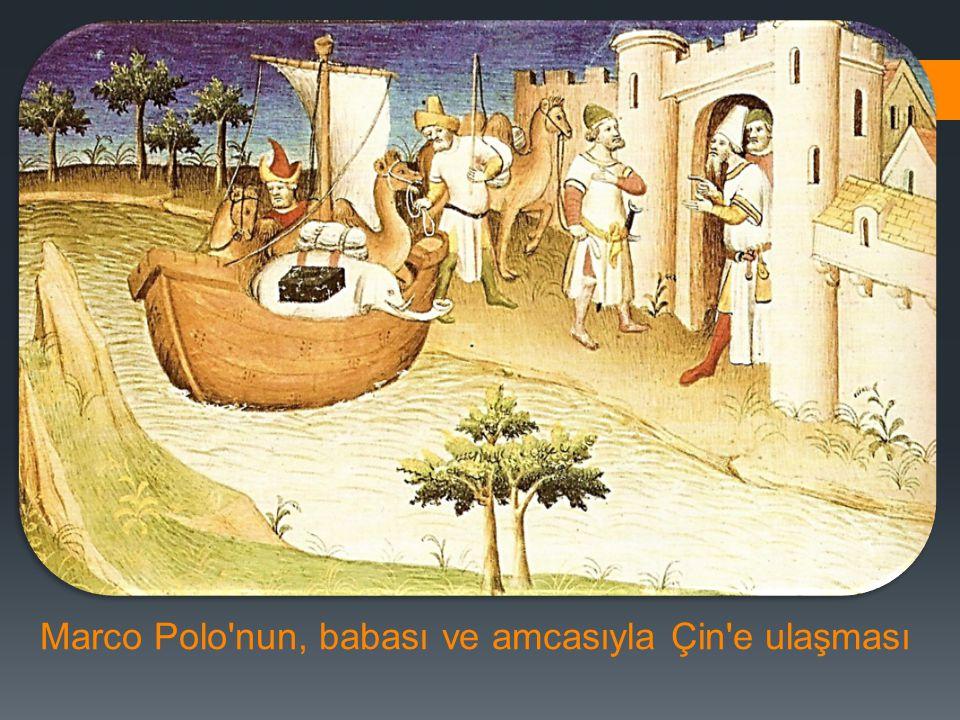 Marco Polo nun, babası ve amcasıyla Çin e ulaşması