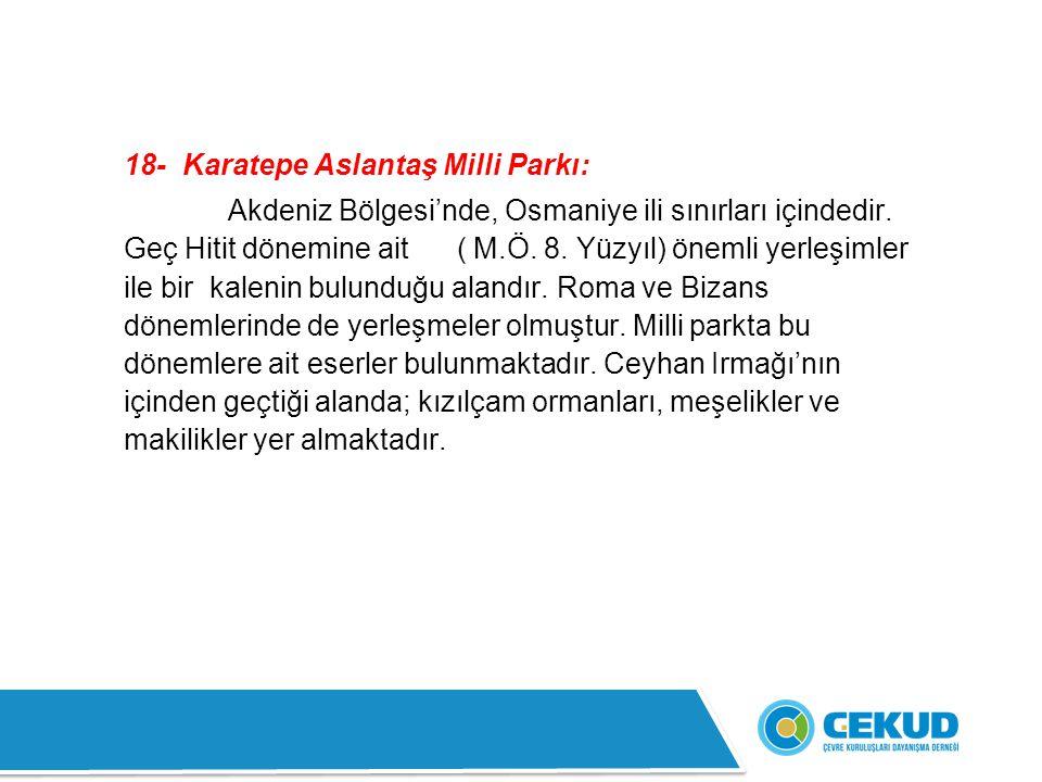 18- Karatepe Aslantaş Milli Parkı: