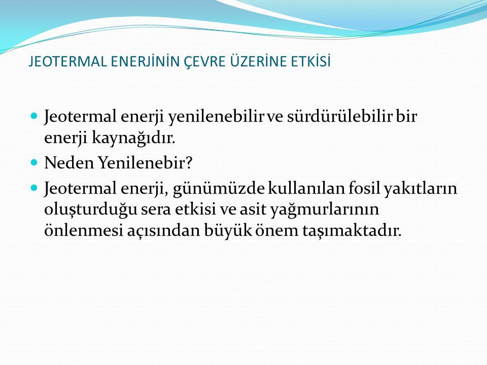 JEOTERMAL ENERJİNİN ÇEVRE ÜZERİNE ETKİSİ