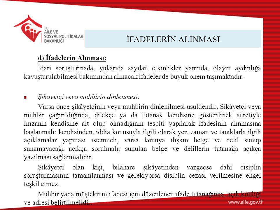 İFADELERİN ALINMASI d) İfadelerin Alınması: