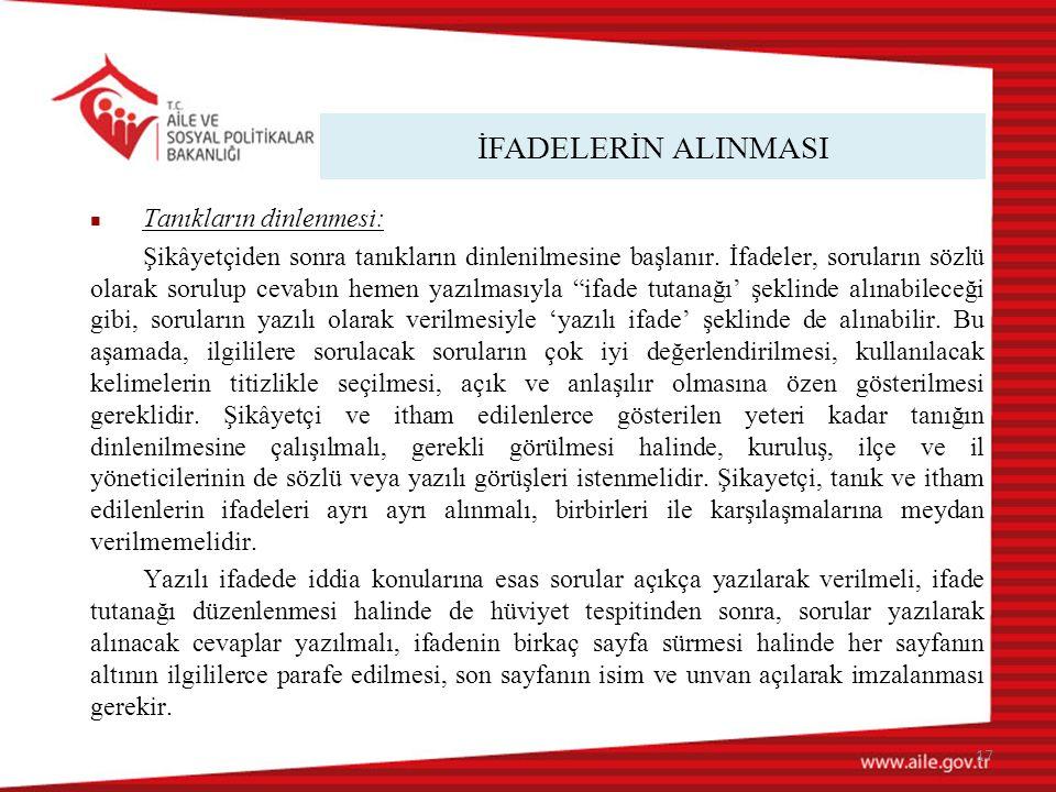 İFADELERİN ALINMASI Tanıkların dinlenmesi: