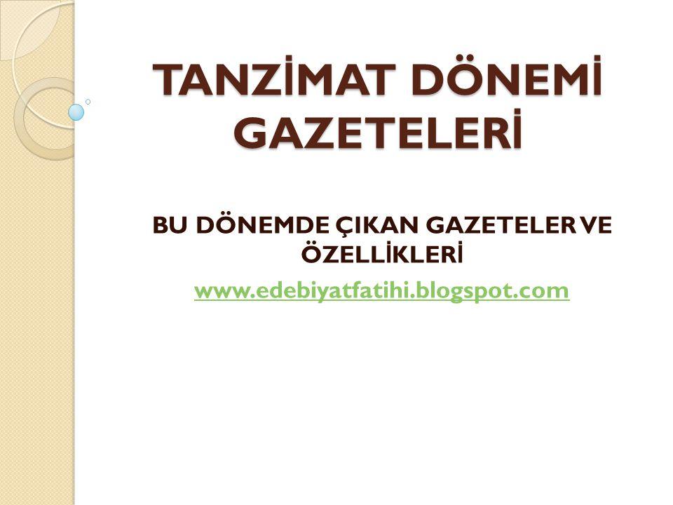 TANZİMAT DÖNEMİ GAZETELERİ