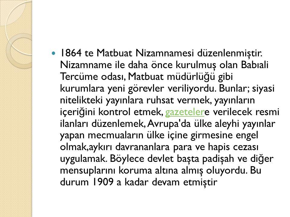 1864 te Matbuat Nizamnamesi düzenlenmiştir