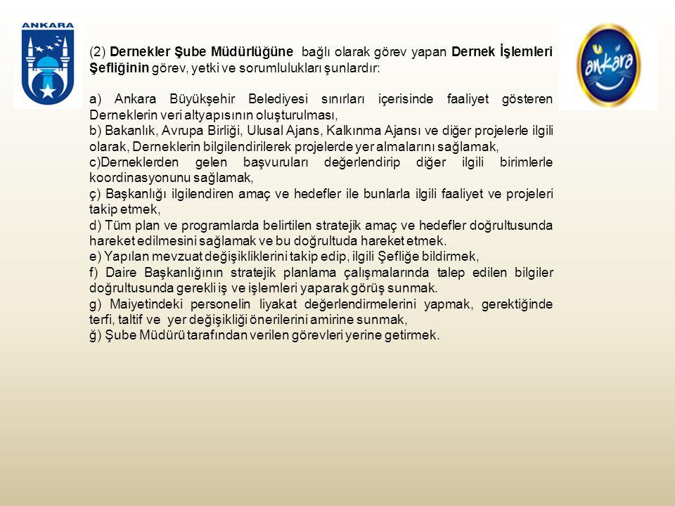 (2) Dernekler Şube Müdürlüğüne bağlı olarak görev yapan Dernek İşlemleri Şefliğinin görev, yetki ve sorumlulukları şunlardır: